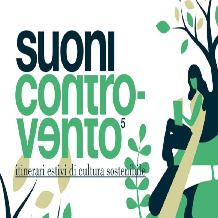 Suoni Controvento: itinerari estivi di cultura sostenibile
