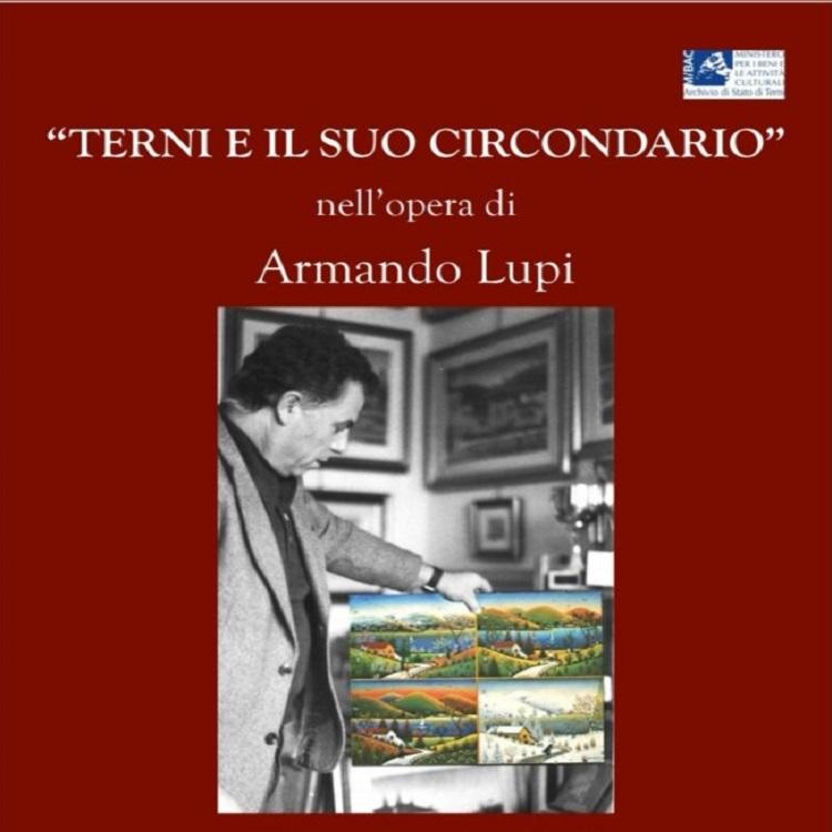"""Mostra: """"Terni e il suo circordario nell'opera di Armando Lupi"""